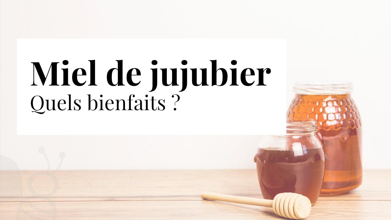 Bienfaits du miel de jujubier
